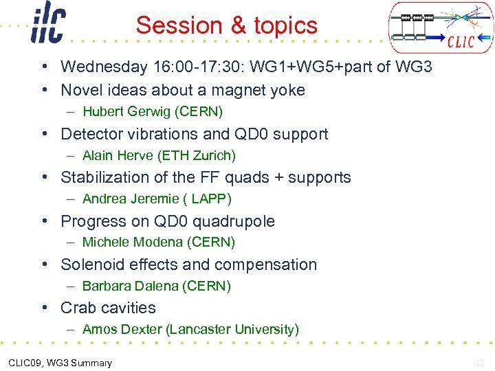 Session & topics • Wednesday 16: 00 -17: 30: WG 1+WG 5+part of WG