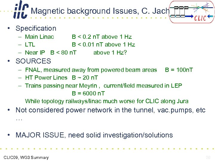 Magnetic background Issues, C. Jach • Specification – Main Linac B < 0. 2