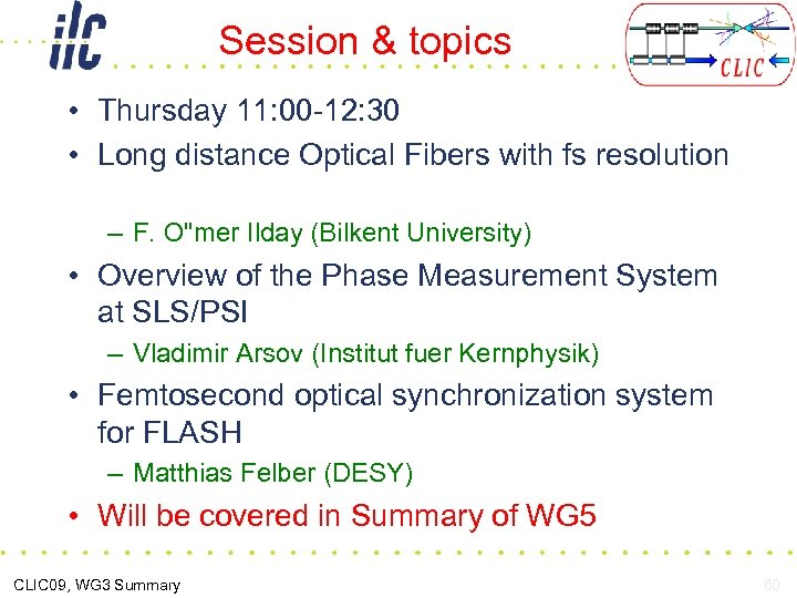 Session & topics • Thursday 11: 00 -12: 30 • Long distance Optical Fibers