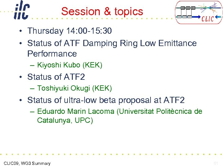 Session & topics • Thursday 14: 00 -15: 30 • Status of ATF Damping