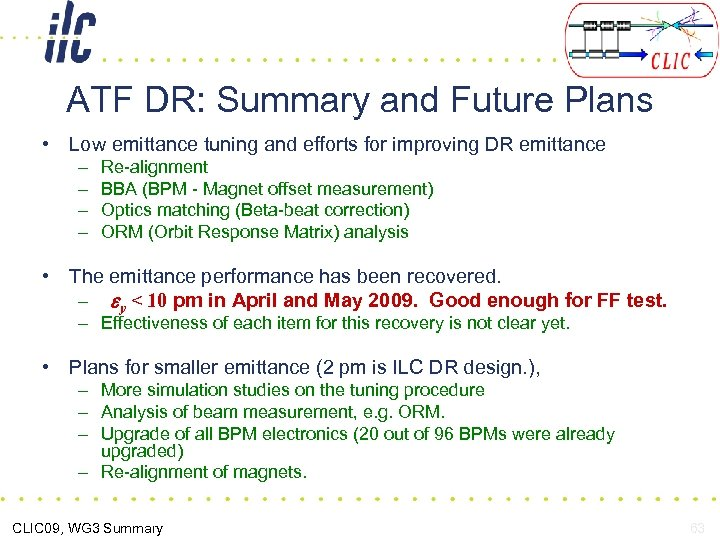 ATF DR: Summary and Future Plans • Low emittance tuning and efforts for improving