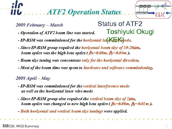 ATF 2 Operation Status of ATF 2 Toshiyuki Okugi - Operation of ATF 2