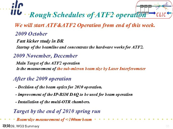 Rough Schedules of ATF 2 operation We will start ATF&ATF 2 Operation from end