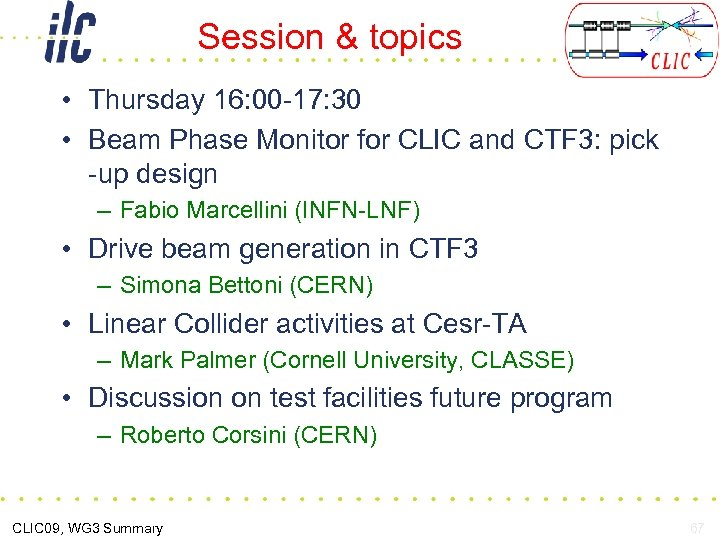Session & topics • Thursday 16: 00 -17: 30 • Beam Phase Monitor for