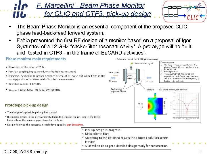 F. Marcellini - Beam Phase Monitor for CLIC and CTF 3: pick-up design •