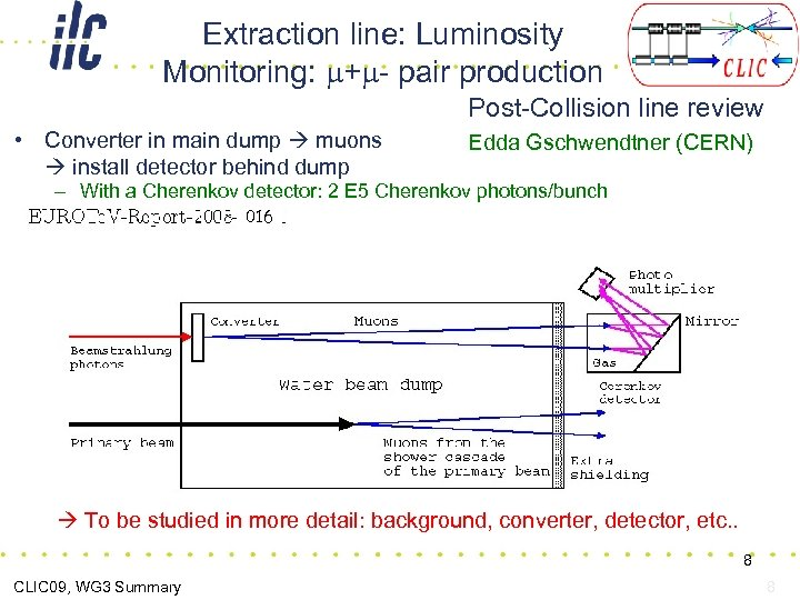 Extraction line: Luminosity Monitoring: + - pair production Post-Collision line review • Converter in