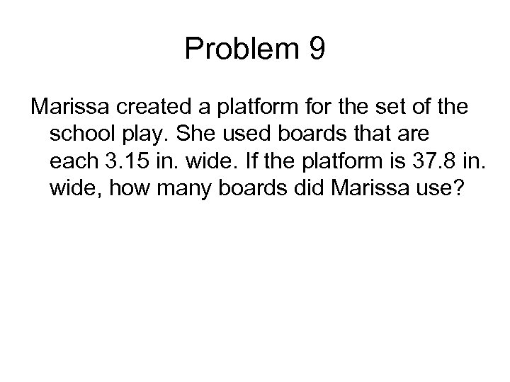 Problem 9 Marissa created a platform for the set of the school play. She
