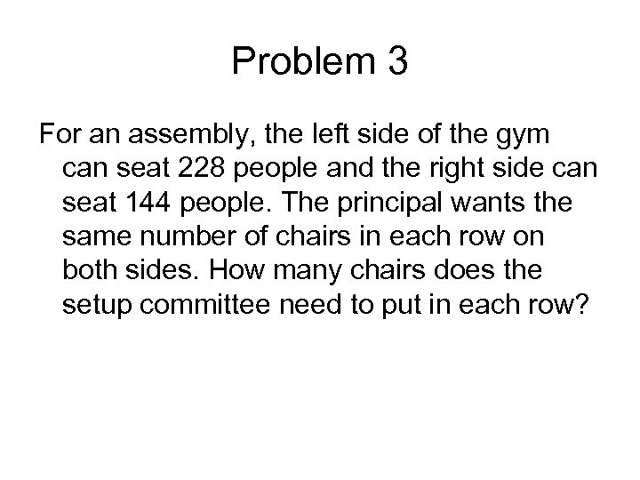 Problem 3 For an assembly, the left side of the gym can seat 228