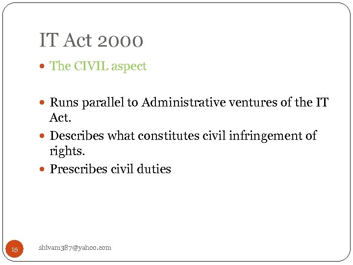 IT Act 2000 The CIVIL aspect Runs parallel to Administrative ventures of the IT