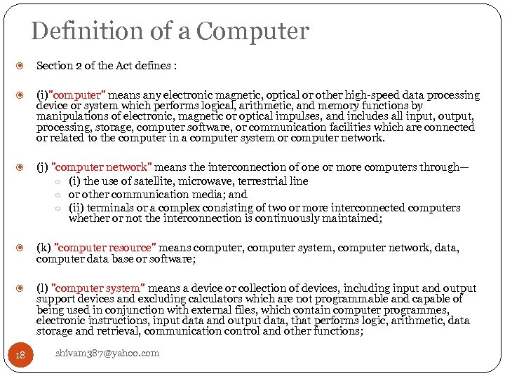 Definition of a Computer Section 2 of the Act defines : (i)