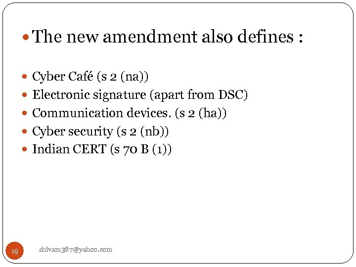 The new amendment also defines : Cyber Café (s 2 (na)) Electronic signature