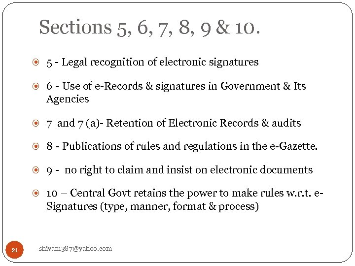 Sections 5, 6, 7, 8, 9 & 10. 5 - Legal recognition of electronic
