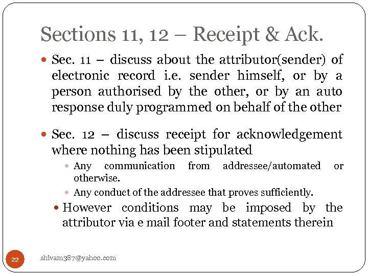 Sections 11, 12 – Receipt & Ack. Sec. 11 – discuss about the attributor(sender)