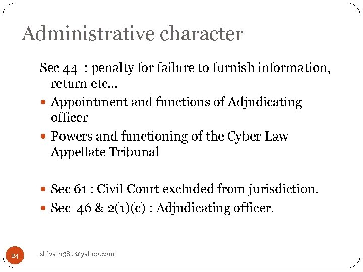 Administrative character Sec 44 : penalty for failure to furnish information, return etc… Appointment
