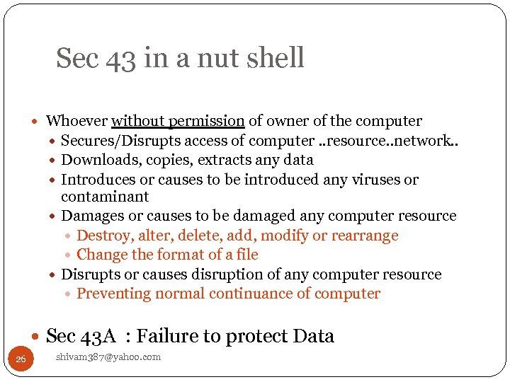 Sec 43 in a nut shell Whoever without permission of owner of the computer