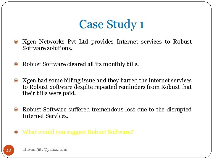 Case Study 1 Xgen Networks Pvt Ltd provides Internet services to Robust Software solutions.