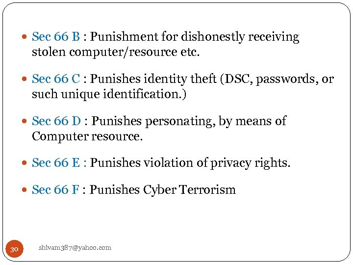 Sec 66 B : Punishment for dishonestly receiving stolen computer/resource etc. Sec 66