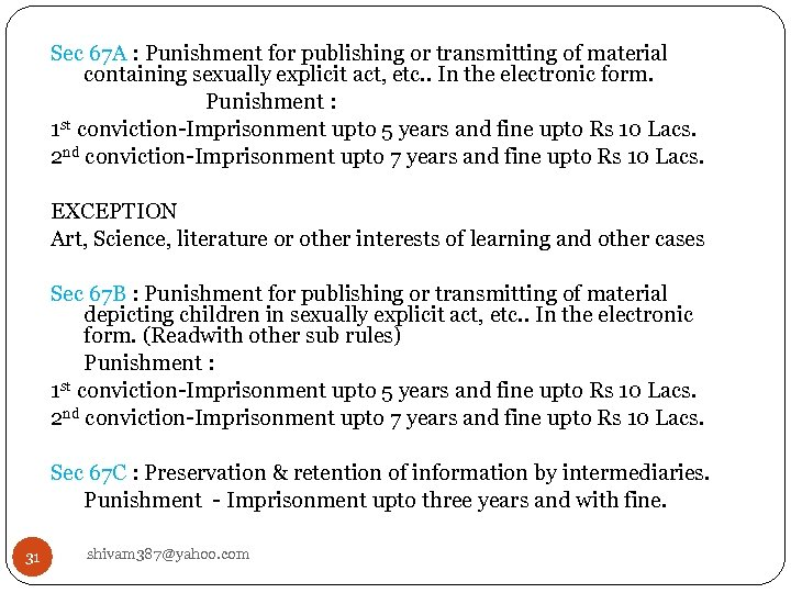 Sec 67 A : Punishment for publishing or transmitting of material containing sexually explicit