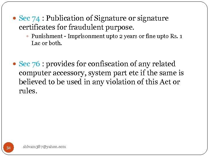 Sec 74 : Publication of Signature or signature certificates for fraudulent purpose. Punishment