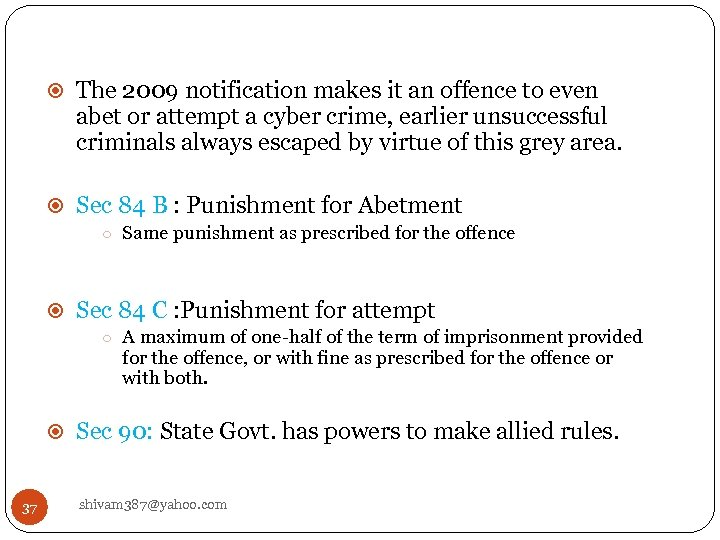 The 2009 notification makes it an offence to even abet or attempt a