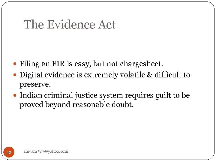 The Evidence Act Filing an FIR is easy, but not chargesheet. Digital evidence is