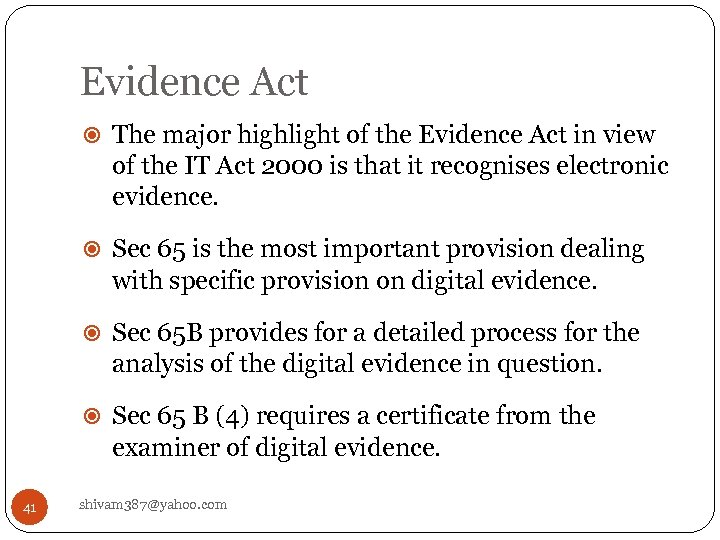 Evidence Act The major highlight of the Evidence Act in view of the IT