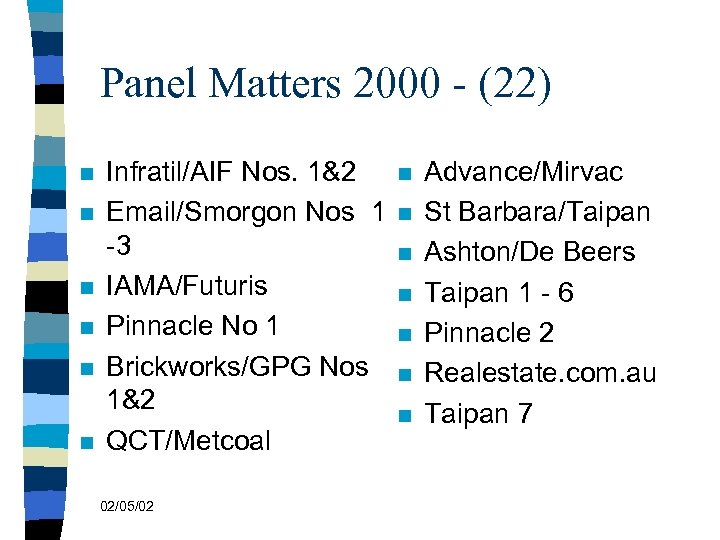 Panel Matters 2000 - (22) n n n Infratil/AIF Nos. 1&2 Email/Smorgon Nos 1