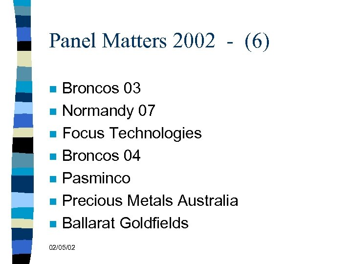 Panel Matters 2002 - (6) n n n n Broncos 03 Normandy 07 Focus