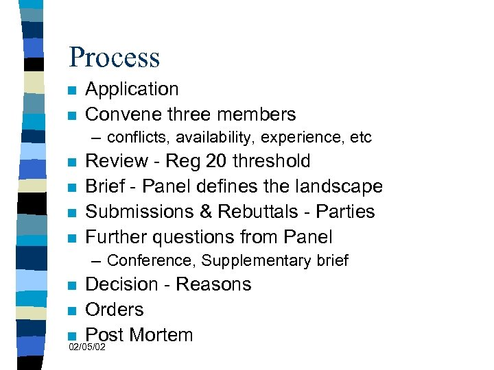 Process n n Application Convene three members – conflicts, availability, experience, etc n n