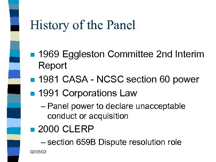 History of the Panel n n n 1969 Eggleston Committee 2 nd Interim Report