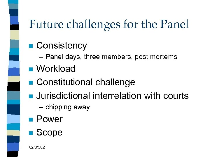 Future challenges for the Panel n Consistency – Panel days, three members, post mortems