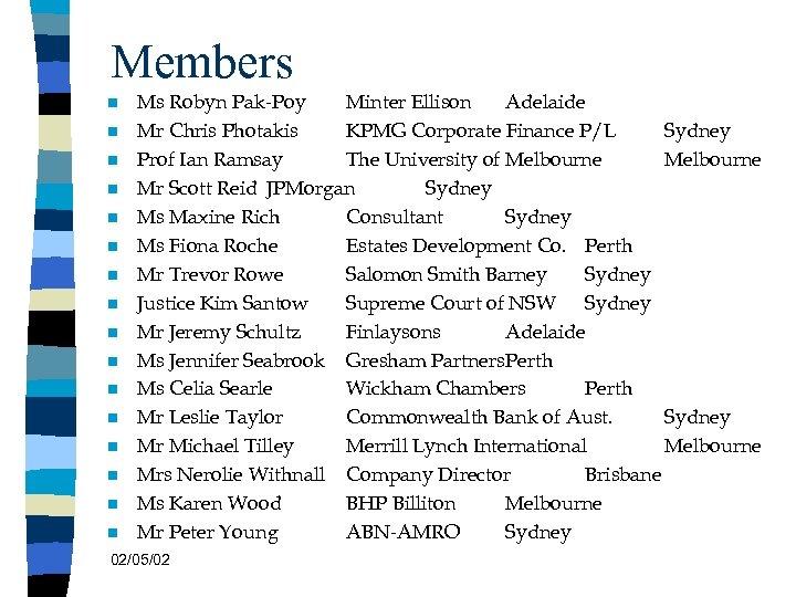 Members n n n n Ms Robyn Pak-Poy Minter Ellison Adelaide Mr Chris Photakis