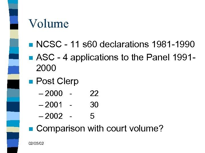 Volume n n n NCSC - 11 s 60 declarations 1981 -1990 ASC -