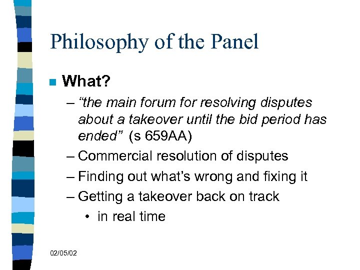 "Philosophy of the Panel n What? – ""the main forum for resolving disputes about"