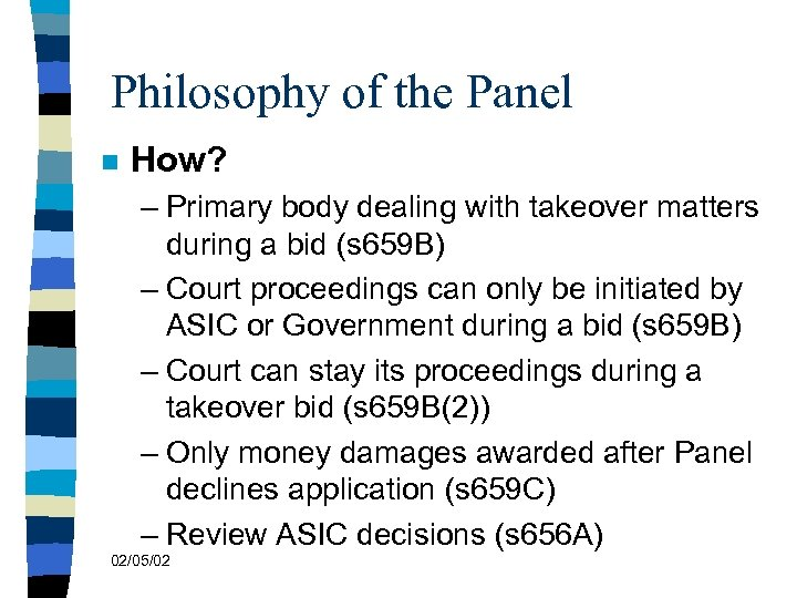 Philosophy of the Panel n How? – Primary body dealing with takeover matters during