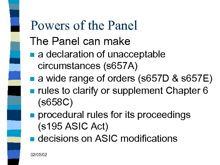 Powers of the Panel The Panel can make n n n a declaration of