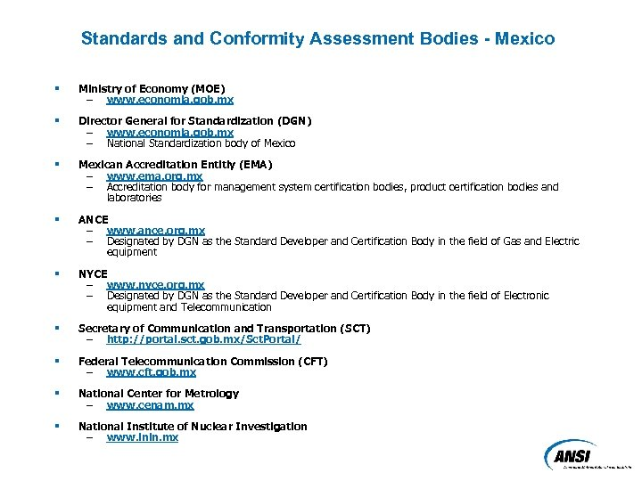 Standards and Conformity Assessment Bodies - Mexico § Ministry of Economy (MOE) – www.