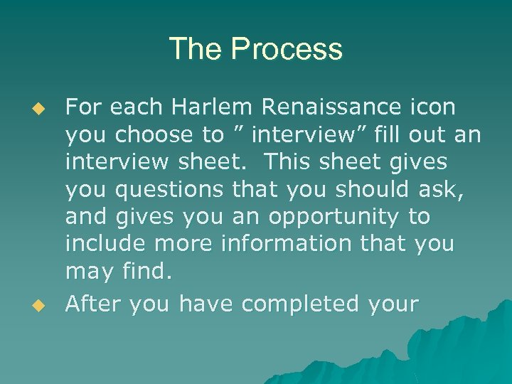 "The Process u u For each Harlem Renaissance icon you choose to "" interview"""