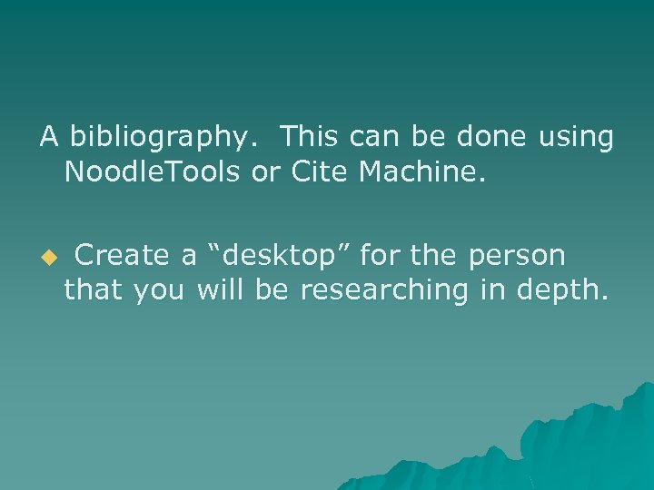 A bibliography. This can be done using Noodle. Tools or Cite Machine. u Create