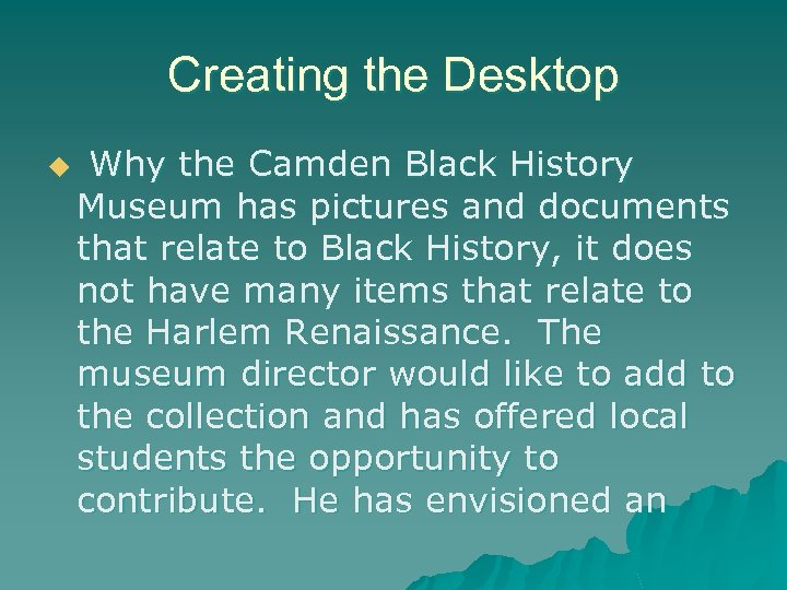 Creating the Desktop u Why the Camden Black History Museum has pictures and documents