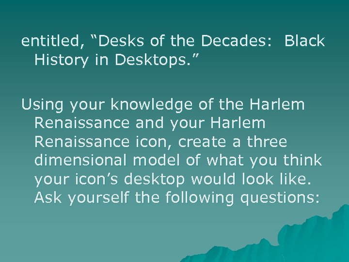 """entitled, """"Desks of the Decades: Black History in Desktops. """" Using your knowledge of"""
