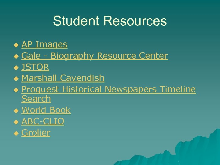 Student Resources AP Images u Gale - Biography Resource Center u JSTOR u Marshall