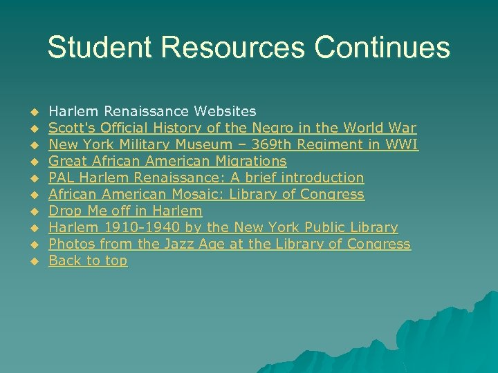 Student Resources Continues u u u u u Harlem Renaissance Websites Scott's Official History