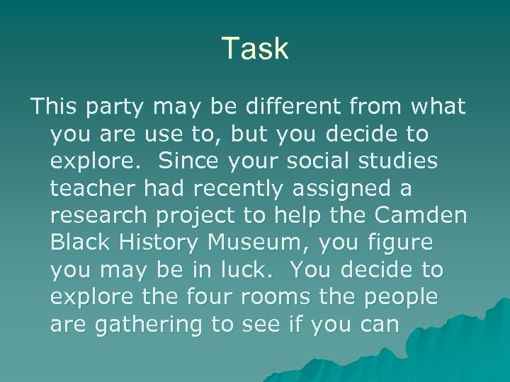 Task This party may be different from what you are use to, but you