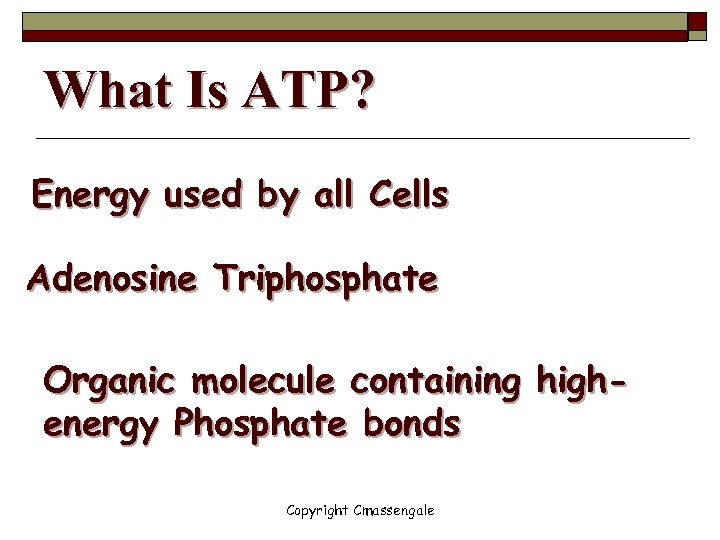 What Is ATP? Energy used by all Cells Adenosine Triphosphate Organic molecule containing highenergy
