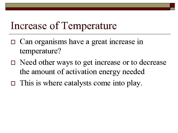 Increase of Temperature o o o Can organisms have a great increase in temperature?