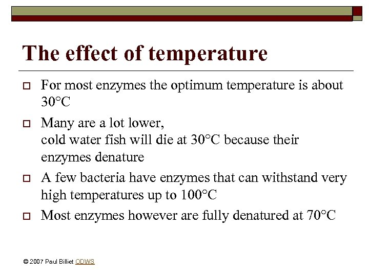 The effect of temperature o o For most enzymes the optimum temperature is about