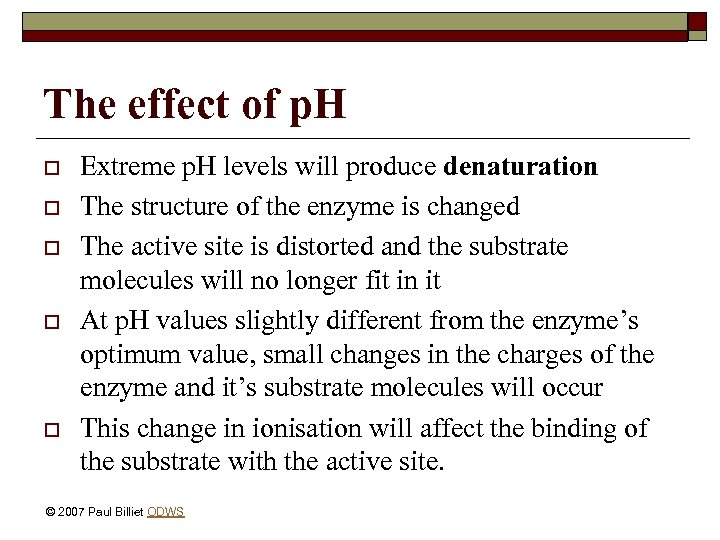 The effect of p. H o o o Extreme p. H levels will produce