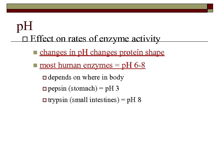 p. H o Effect on rates of enzyme activity n changes in p. H