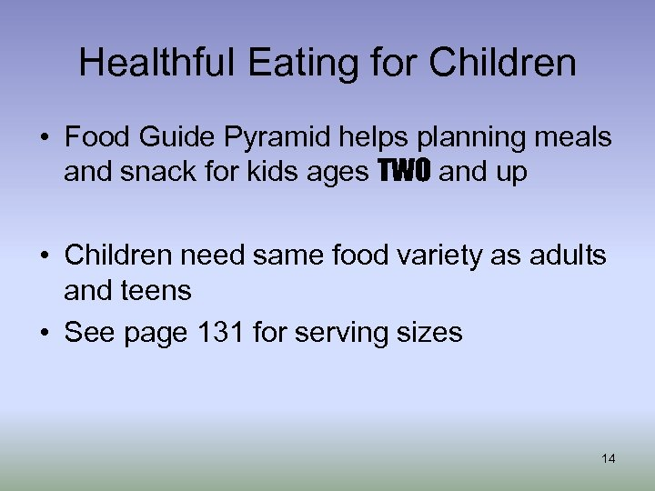 Healthful Eating for Children • Food Guide Pyramid helps planning meals and snack for